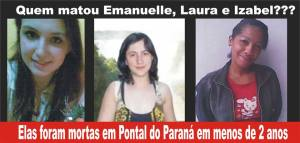 Emanuelle, Joice e Izabel foram mortas em circunstancias misteriosas